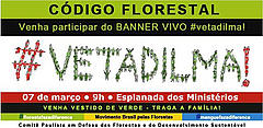 Veto it Dilma - protest against changes to Brazil's Forest Code, Brasilia, March 2012